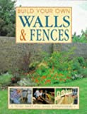 Swift, Penny: Build Your Own Walls &amp; Fences