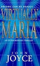 Virtually Maria by John Joyce