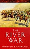 Churchill, Winston L. S.: The River War: An Historical Account of the Reconquest of the Soudan