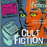 Calcutt, Andrew: Cult Fiction: A Reader's Guide