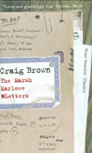 The Marsh Marlowe Letters by Craig Brown