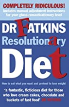 Fatkins Resolutionary Diet: How to Eat What…
