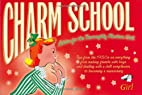 Charm School - How to Make the Best of…