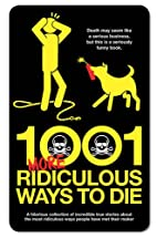 1001 More Ridiculous Ways to Die by David…