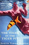 JANETTE TURNER HOSPITAL: Tiger in the Tiger Pit, The