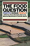 Crow, Ben: The Food Question: Profits Versus People