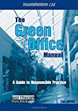 Wastebusters Ltd. Staff: The Green Office Manual : A Guide to Responsible Practice