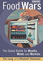 Food Wars: The Global Battle for Mouths…