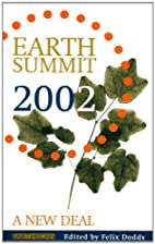 Earth Summit 2002 : a new deal by Felix…
