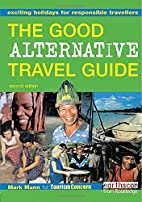 The good alternative travel guide : exciting…