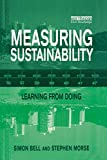 Bell, Simon: Measuring Sustainability: Learning From Doing