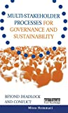Hemmati, Minu: Multi Stakeholder Processes for Governance and Sustainability: Beyond Deadlock and Conflict