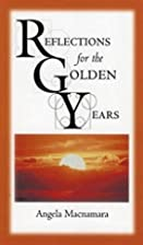 Reflections for the golden years by Angela…