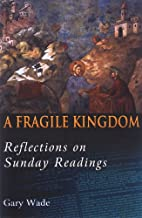 A Fragile Kingdom: Reflections on Sunday…