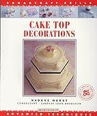 Cake Top Decorations: Advanced Techniques…
