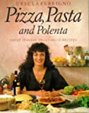 Ferrigno, Ursula: Pizza, Pasta and Polenta