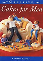 Cakes for Men (The Creative Cakes Series) by…