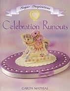 Celebration Runouts (The Sugar Inspirations…