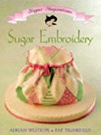Sugar Embroidery (The Sugar Inspirations…
