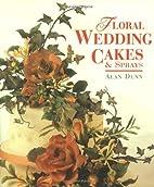 Floral Wedding Cakes & Sprays by Alan Dunn
