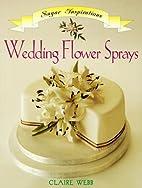 Wedding Flower Sprays Sugar Inspiration by…