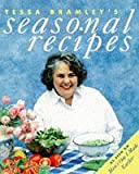 Bramley, Tessa: Tessa Bramley's Seasonal Recipes