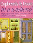 Cupboards and Doors in a Weekend by Deena…