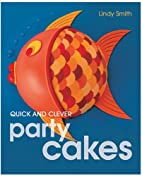 Quick and Clever Party Cakes (Sugarcraft and…