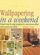 Wallpapering in a Weekend (In a Weekend) by…