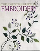 The Essential Guide to Embroidery by Karen…