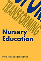 Transforming Nursery Education by Peter Moss