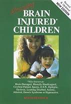 Rescuing Brain Injured Children by Keith…