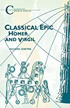 Classical Epic: Homer and Virgil (Classical…