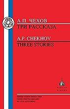 Chekhov: Three Stories: The Grasshopper, The…