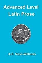 Advanced Level Latin Prose by A. H.…