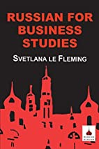 Russian For Business Studies by Svetlana Le…
