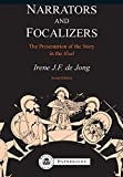 De Jong, Irene J.F.: Narrators and Focalizers: The Presentation of the Story in the Iliad