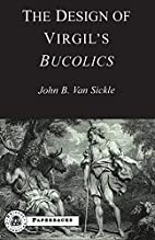 The design of Virgil's Bucolics by John…