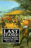 Perrett, Bryan: Last Stand!: Famous Battles Against the Odds
