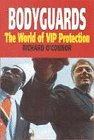Bodyguards: The World of Vip Protection by…