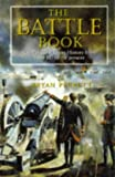 Perrett, Bryan: The Battle Book: Crucial Conflicts in History from 1469 Bc to the Present