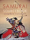 Turnbull, Stephen R.: Samurai Sourcebook