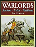 Newark, Tim: Warlords: Ancient-Celtic-Medieval