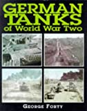 Forty, George: German Tanks of World War Two