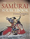 Turnbull, Stephen: The Samurai Sourcebook
