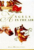 Angels in the Air: A Book of Mobiles by Ania…