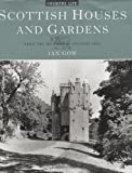 Gow, Ian: Scottish Houses and Gardens : From the Archives of Country Life