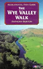 Wye Valley Walk (Recreational Path Guides)…