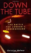 Down the Tube: The Battle for London's…
