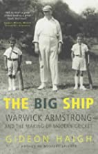 The Big Ship: Warwick Armstrong and the…